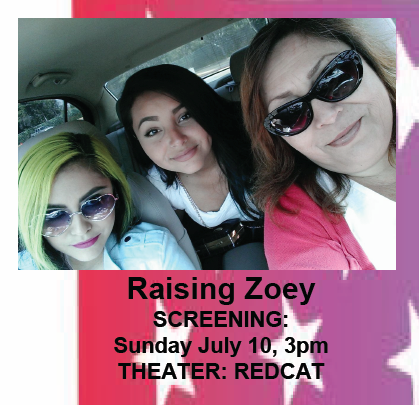 Raising Zoey preceded by Whittier Boulevard Documentary Features (USA, 2016, 54 min) World Premiere Directed By: Dante H. Alencastre Moderator: Raymond Braun Like many teenagers, Zoey is into makeup, loves drawing, and is planning to start dating boys in high school. But things aren't always so easy for a transgender 13-year-old girl. We follow her life just after winning a case against her school district for discrimination, as she begins hormone treatments and publicly advocates for change with her mother and sister always by her side. Buoyed by Zoey's positive spirit, this documentary by Dante Alencastre (TRANSVISIBLE) is uplifting and inspirational.